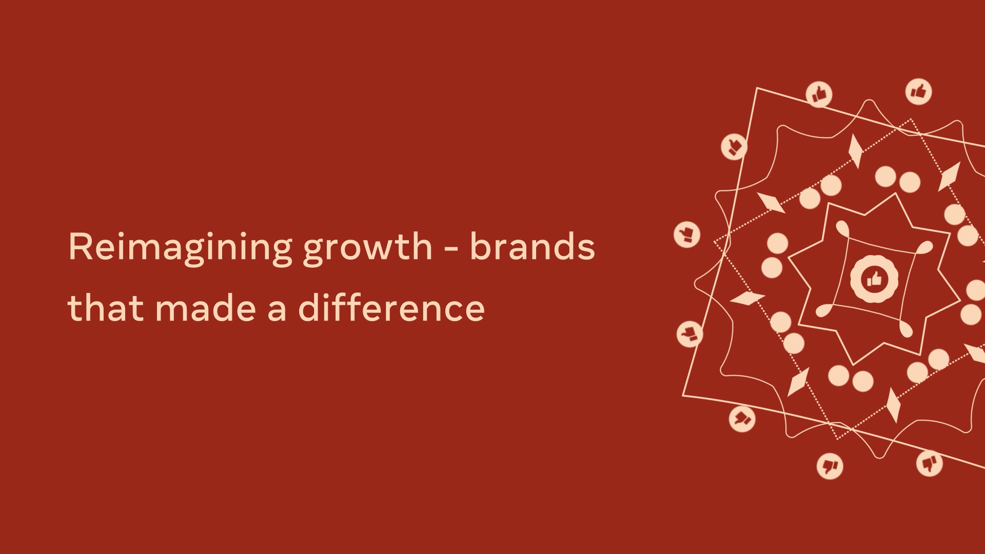 Reimagining growth - brands that made a difference